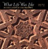 What Life Was Like in the Lands of the Prophet: Islamic World, AD 570-1405 - Denise Dersin, Time-Life Books