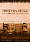 Pawns of a House/ Los Empenos De Una Casa - Juana Inés de la Cruz, Susana Hernandez Araico, Michael McGaha