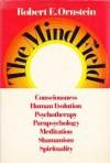 The Mind Field:  A Personal Essay - Robert E. Ornstein