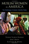Muslim Women in America: The Challenge of Islamic Identity Today - Yvonne Yazbeck Haddad, Jane I. Smith