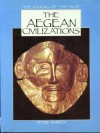 The Aegean Civilizations: The Making of the Past - Peter Warren
