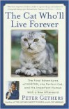 The Cat Who'll Live Forever: The Final Adventures of Norton, the Perfect Cat, and His Imperfect Human - Peter Gethers