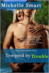 Tempted by Trouble - Michelle Smart