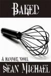 Baked (A Hammer Novel) - Sean Michael