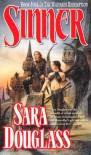 Sinner (Wayfarer Redemption, #4) - Sara Douglass