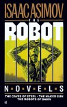 The Robot Novels: The Caves of Steel / The Naked Sun / The Robots of Dawn - Isaac Asimov