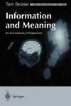 Information And Meaning: An Evolutionary Perspective - Tom Stonier