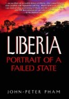 Liberia: Portrait of a Failed State - John-Peter Pham