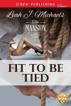 Fit to Be Tied - Leah J. Michaels
