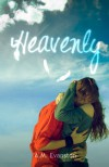 Heavenly - A.M. Evanston