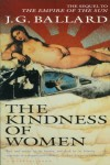 The Kindness of Women - J.G. Ballard