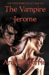 The Whitcombe Legacy Book Two: The Vampire Jerome - Ann B. Morris