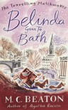 Belinda Goes to Bath (Travelling Matchmaker 2) - M. C. Beaton