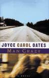 Man Crazy - Joyce Carol Oates