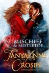 Mischief & Mistletoe - Tanya Anne Crosby