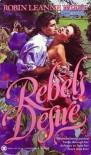 Rebel's Desire - Robin Leanne Wiete
