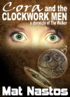 Cora and the Clockwork Men - Mat Nastos
