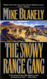 The Snowy Range Gang - Mike Blakely