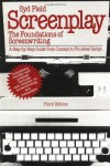 Screenplay: The Foundations of Screenwriting; A step-by-step guide from concept to finished script - Syd Field