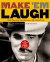Make 'Em Laugh: The Companion to the PBS(R) Series - Michael Kantor, Laurence Maslon