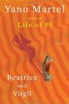 Beatrice and Virgil: A Novel - Yann Martel