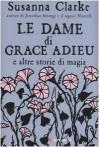 Le dame di Grace Adieu e altre storie di magia - Susanna Clarke, Paola Merla, Charles Vess