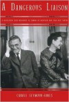 A DANGEROUS LIAISON: A Revelatory New Biography of Simone De Beauvoir and Jean-Paul Sartre - Carole Seymour-Jones
