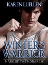 Winter's Warrior: Mark of the Monarch - Karen Luellen