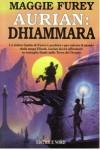 Aurian: Dhiammara (I Manufatti del Potere, #4) - Maggie Furey, Gianluigi Zuddas
