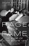 Rage for Fame: The Ascent of Clare Booth Luce - Sylvia Morris