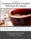 Crossword Bible Studies - Hebrews & James: King James Version - Christy Bower