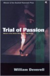 Trial of Passion - William Deverell
