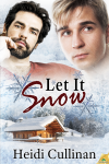 Let It Snow - Heidi Cullinan