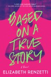 Based on a True Story - Elizabeth Renzetti