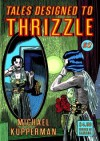 Tales Designed to Thrizzle #2 - Michael Kupperman