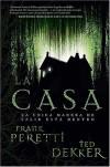 La Casa - Frank Peretti, Ted Dekker