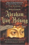 The Journal of Professor Abraham Van Helsing - Allen C. Kupfer