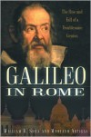 Galileo in Rome: The Rise and Fall of a Troublesome Genius - William R. Shea, Mariano Artigas