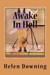 Awake In Hell - Helen Downing
