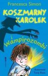 Koszmarny Karolek i wampirozombi - Francesca Simon