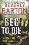 Beg To Die - Beverly Barton
