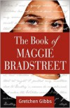 The Book of Maggie Bradstreet - Gretchen Gibbs