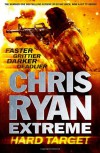 Chris Ryan Extreme: Hard Target: Faster, Grittier, Darker, Deadlier - Chris Ryan