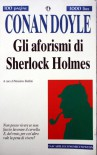 Gli aforismi di Sherlock Holmes - Massimo Baldini,  Arthur Conan Doyle