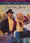 Only You, Sierra - Robin Jones Gunn