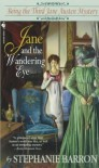 Jane and the Wandering Eye, Jane and the Genius of the Place, Jane and the Stillroom Maid, Jane and the Prisoner of Wool House, Jane and the Ghosts of Netley (Jane Austen Mystery, 3-7) - Stephanie Barron