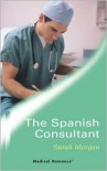 The Spanish Consultant - Sarah Morgan