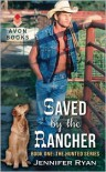 Saved by the Rancher: Book One: The Hunted Series - Jennifer Ryan