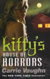 Kitty's House of Horrors - Carrie Vaughn