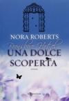 Una dolce scoperta  - Nora Roberts